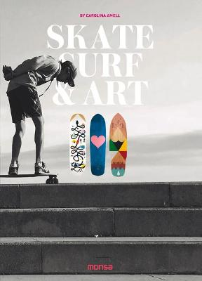 Skate, Surf and Art by Carolina Amell