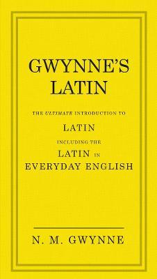 Gwynne's Latin by Nevile Gwynne