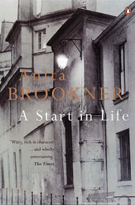A A Start in Life by Anita Brookner