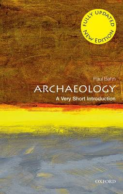 Archaeology: A Very Short Introduction by Paul Bahn