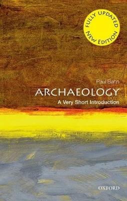 Archaeology: A Very Short Introduction by Paul Bahn