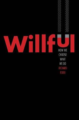 Willful: How We Choose What We Do book