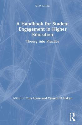 A Handbook for Student Engagement in Higher Education: Theory into Practice book