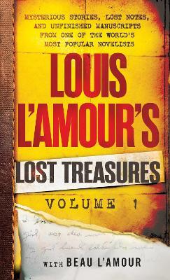Louis L'amour's Lost Treasures Volume 1 by Louis L'Amour