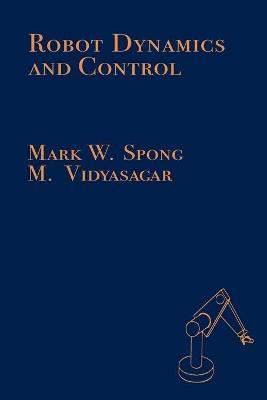 Robot Dynamics and Control by Mark Spong