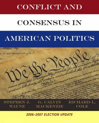 Conflict and Consensus in American Politics: Election Update by Stephen J. Wayne