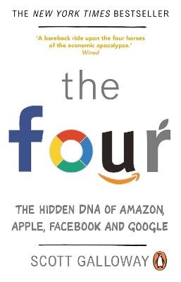 The Four: The Hidden DNA of Amazon, Apple, Facebook and Google book