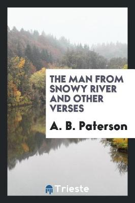 The Man from Snowy River and Other Verses by A B Paterson