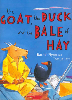 The Goat, the Duck and the Bale of Hay by Rachel Flynn