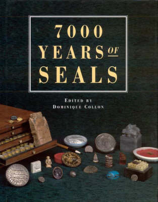 7000 Years of Seals by Dominique Collon