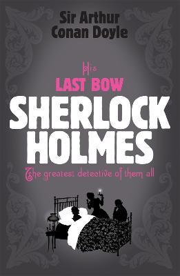 Sherlock Holmes: His Last Bow (Sherlock Complete Set 8) by Sir Arthur Conan Doyle