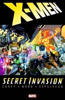 Secret Invasion: X-Men Secret Invasion: X-men X-Men by Mike Carey