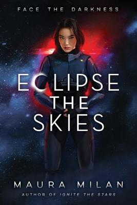 Eclipse the Skies by Maura Milan