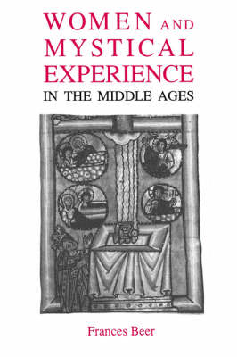 Women and Mystical Experience in the Middle Ages by Frances Beer