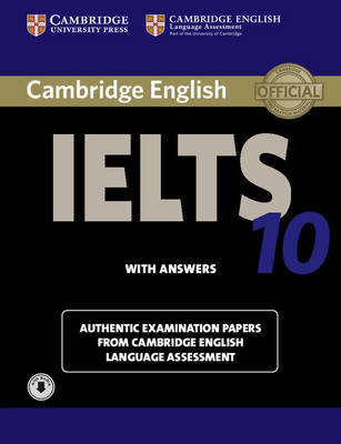 IELTS Practice Tests: Cambridge IELTS 10 Student's Book with Answers with Audio: Authentic Examination Papers from Cambridge English Language Assessment by