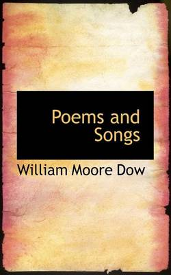 Poems and Songs by William Dow