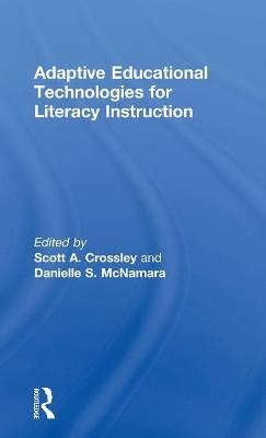 Adaptive Educational Technologies for Literacy Instruction book