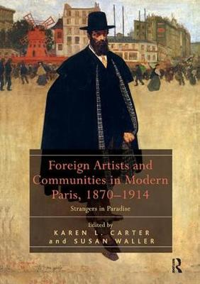 Foreign Artists and Communities in Modern Paris, 1870-1914 book