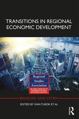 Transitions in Regional Economic Development by Ivan Turok