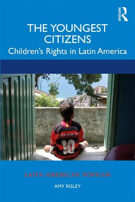 The Youngest Citizens: Children's Rights in Latin America book