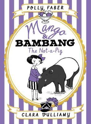Mango & Bambang: The Not-a-Pig (Book One) book