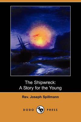 The Shipwreck by REV Joseph Spillmann
