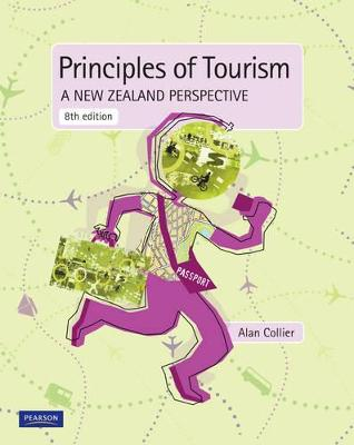 Principles of Tourism: A New Zealand Perspective by Alan Collier