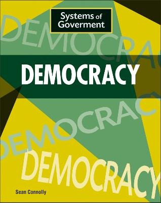 Systems of Government: Democracy by Sean Connolly