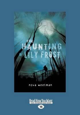 The The Haunting of Lily Frost by Nova Weetman