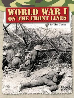 World War I on the Front Lines by Tim Cooke