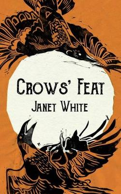 Crows' Feat by Janet White