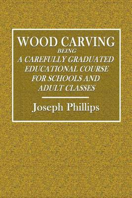 Wood Carving by Joseph Phillips