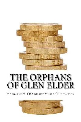 Orphans of Glen Elder by Margaret M Robertson