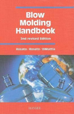 Blow Molding Handbook 2e by Dominick V Rosato