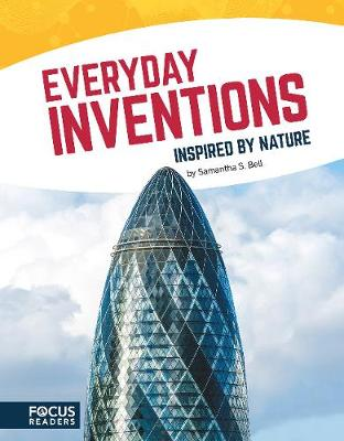 Everyday Inventions Inspired by Nature by ,Samantha,S. Bell