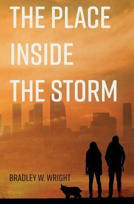 The Place Inside the Storm by Bradley W Wright