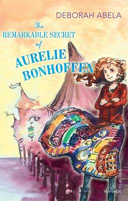 The Remarkable Secret Of Aurelie Bonhoffen by Deborah Abela