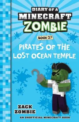 Diary of a Minecraft Zombie #27: Pirates of the Lost Ocean Temple by Zack Zombie