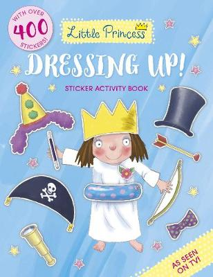 Little Princess Dressing Up! Sticker Activity Book by Tony Ross