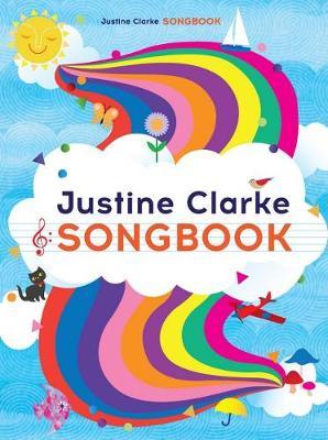 The Justine Clarke Songbook by Justine Clarke