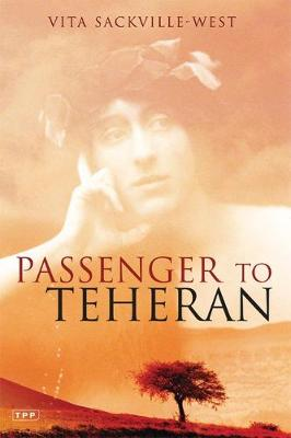 Passenger to Teheran by Vita Sackville-West