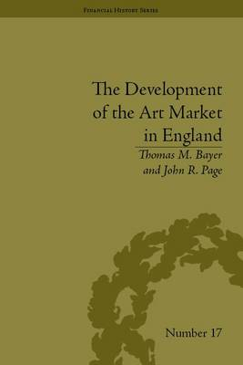 The Development of the Art Market in England by Thomas M Bayer