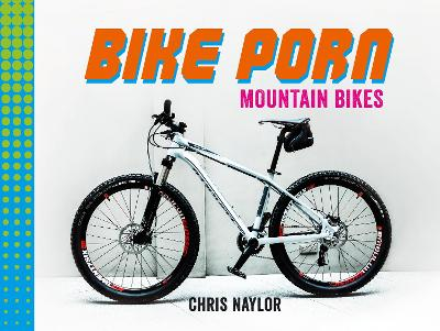 Bike Porn by Chris Naylor