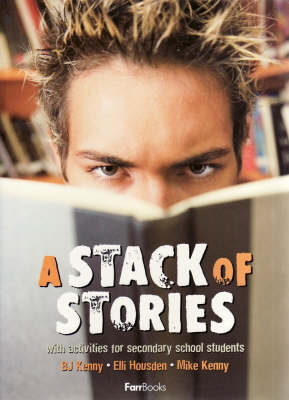 Stack of Stories: With Activities for Secondary School Students by Michael Kenny