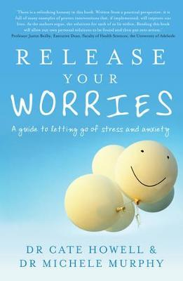 Release Your Worries by Dr Cate Howell