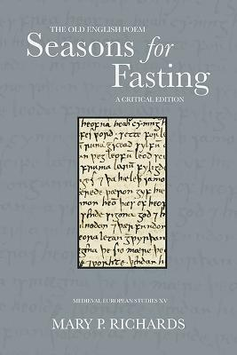 The Old English Poem Seasons for Fasting by Mary P. Richards
