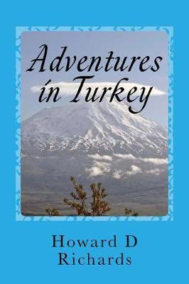 Adventures in Turkey by Howard Richards