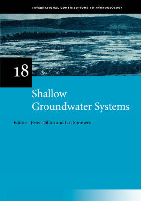 Shallow Groundwater Systems: IAH International Contributions to Hydrogeology 18 by Peter Dillon