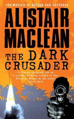 Dark Crusader by Alistair MacLean