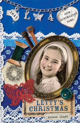 Our Australian Girl: Letty's Christmas (Book 4) by Alison Lloyd